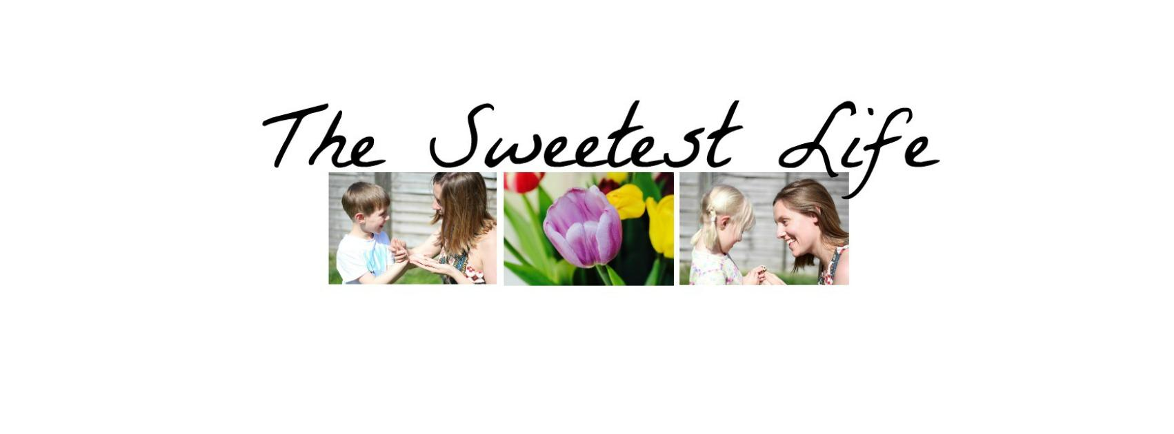 The Sweetest Life
