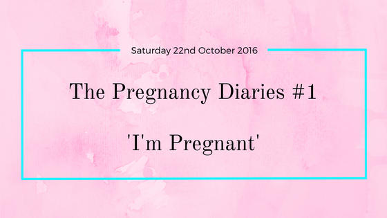 The Pregnancy Diaries #1- I'm Pregnant'